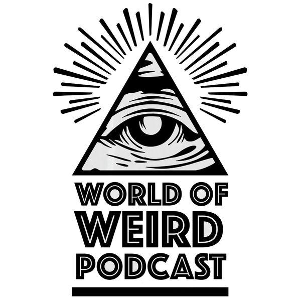 World Of Weird Podcast